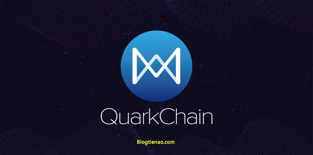 QuarkChain là gì? Tổng quan về đồng tiền điện tử QuarkChain Coin (QKC)