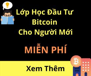 Lớp Học Đầu Tư Bitcoin Miễn Phí