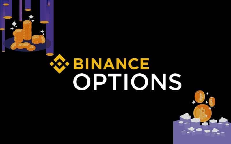 Binance Options là gì? [Hướng dẫn giao dịch quyền chọn từ A-Z]