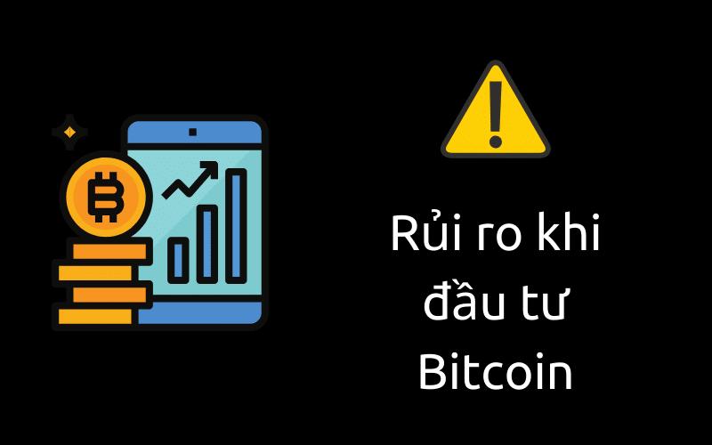Rủi ro khi đầu tư Bitcoin