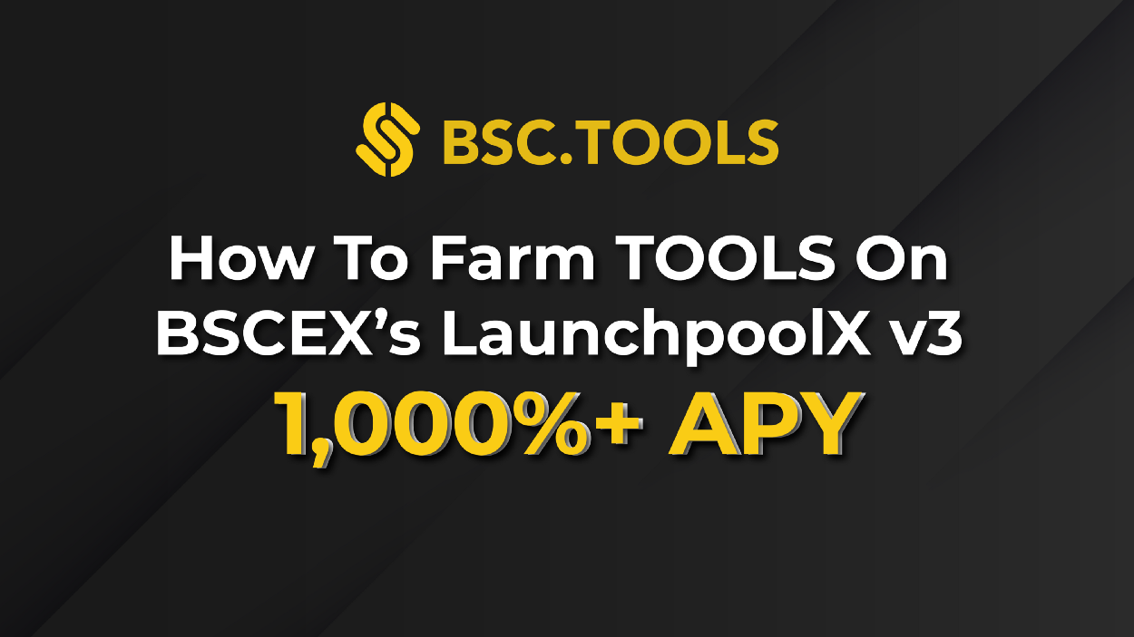 Cách Farm TOOLS trên BSCEX LaunchpoolX v3 (1000%+ APY)