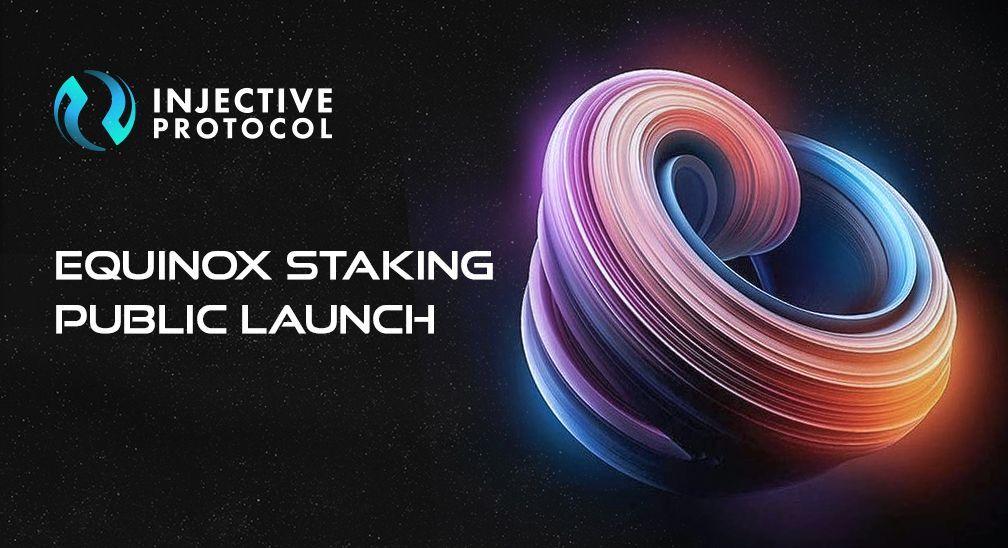 Injective Equinox Staking ra mắt công khai
