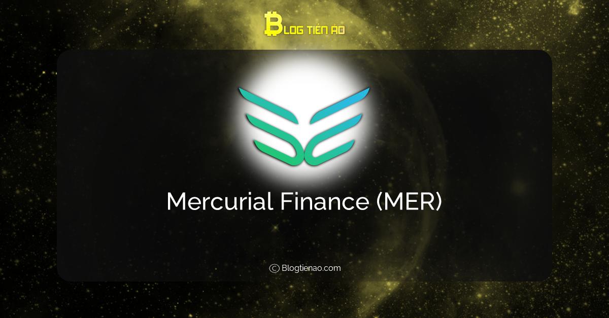 Mercurial Finance (MER) là gì? Toàn tập về tiền điện tử MER